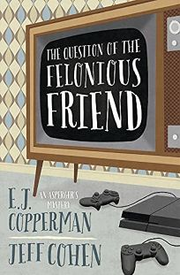The Question of the Felonious Friend: An Asperger's Mystery