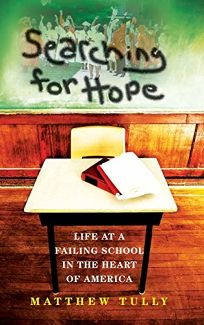 Searching for Hope: Life at a Failing School in the Heart of America