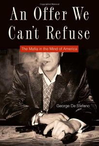 An Offer We Cant Refuse: The Mafia in the Mind of America