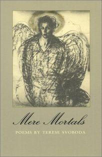 Mere Mortals: Poems