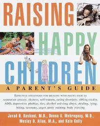 Raising Happy Children: A Parents Guide
