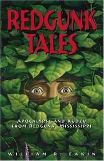 Redgunk Tales: Apocalypse and Kudzu from Redgunk