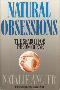 Natural Obsessions: The Search for the Oncogene