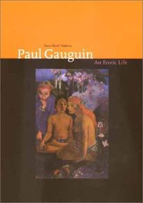 PAUL GAUGUIN: An Erotic Life