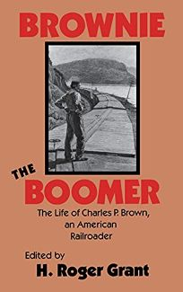 Brownie the Boomer: The Life of Charles P. Brown