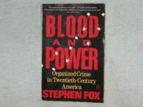 Blood and Power: Organized Crime in 20th-Century America
