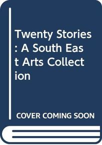 Twenty Stories: A South East Arts Collection