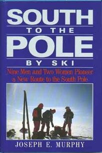 South to the Pole by Ski: Nine Men and Two Women Pioneer a New Route to the South Pole