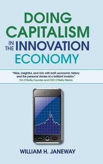 Doing Capitalism in the Innovation Economy: Markets