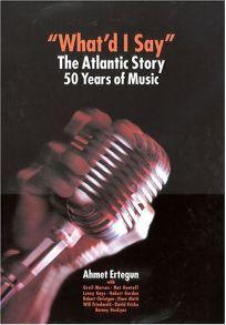 WHATD I SAY: The Atlantic Story