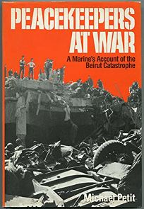 Peacekeepers at War: A Marines Account of the Beirut Catastrophe