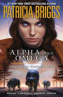 Alpha and Omega: Cry Wolf: Vol. One