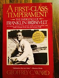 A First Class Temperament: The Emergence of Franklin Roosevelt