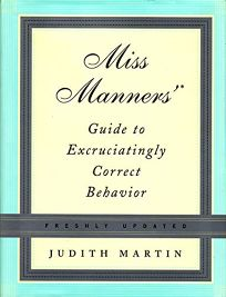 Miss Manners Guide to Excruciatingly Correct Behavior