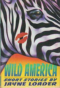Wild America: Stories