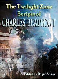 The Twilight Zone Scripts of Charles Beaumont Vol. 1