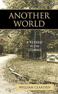 Another World: A Retreat in the Ozarks