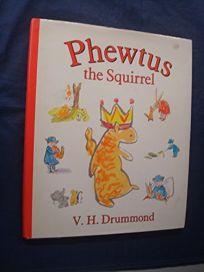 Phewtus the Squirrel