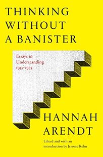 Thinking Without a Bannister: Essays in Understanding
