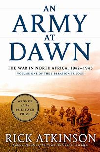 AN ARMY AT DAWN: The War in North Africa