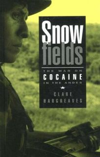 Snowfields: War on Cocaine in the Andes