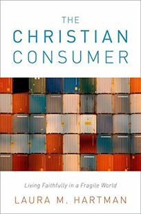 The Christian Consumer: Living Faithfully in a Fragile World