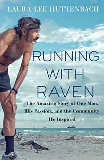 Running with Raven: The Amazing Story of One Man