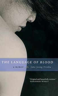 THE LANGUAGE OF BLOOD: A Memoir