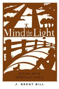 Mind the Light: Seeing the World with Spiritual Eyes