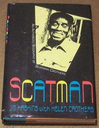 Scatman: An Authorized Biography of Scatman Crothers