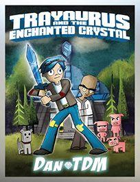 Dantdm: Trayaurus and the Enchanted Crystal