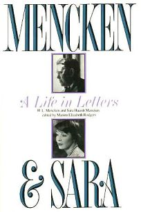 Mencken and Sara: A Life in Letters: The Private Correspondence of H.L. Mencken and Sara Haardt