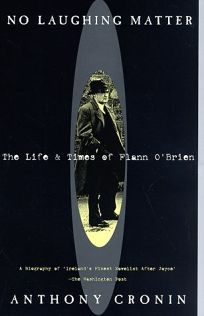 No Laughing Matter: The Life and Times of Flann OBrien