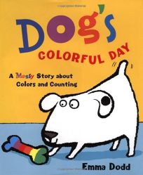 Dogs Colorful Day: A Messy Story about Colors and Counting