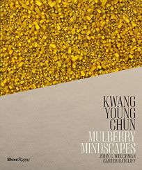 Kwang Young Chun: Mulberry Mindscapes