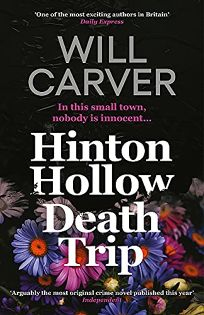 Mystery/Thriller Book Review: Hinton Hollow Death Trip by Will Carver. Orenda (IPG, dist.), $15.95 trade paper (276p) ISBN 978-1-913193-30-0