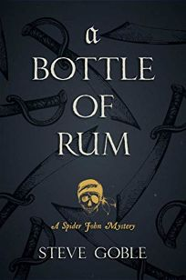 A Bottle of Rum: A Spider John Mystery