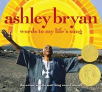 Ashley Bryan: Words to My Lifes Song
