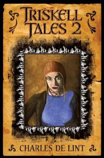Triskell Tales 2: Six More Years of Chapbooks