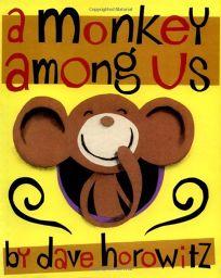 A MONKEY AMONG US