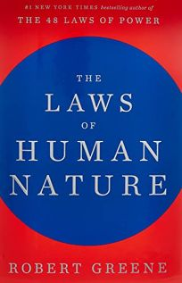 Nonfiction Book Review: The Laws of Human Nature by Robert Greene. Viking, $30 (624p) ISBN 978-0-525-42814-5