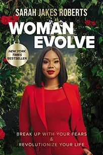 Woman Evolve: Break Up with Your Fears and Revolutionize Your Life