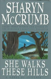 She Walks These Hills: A Novel of Suspense