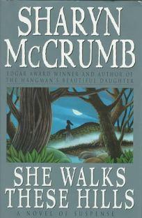 She Walks These Hills: A Novel of Suspense