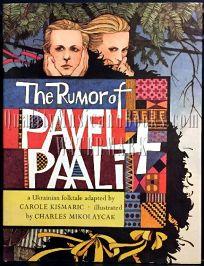 The Rumor of Pavel & Paali: A Ukrainian Folktale