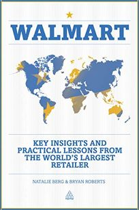 Walmart: Key Insights and Practical Lessons from the Worlds Largest Retailer