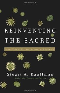 Reinventing the Sacred: A New View of Science