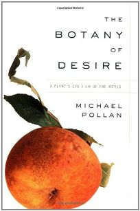 The Botany of Desire: A Plants-Eye View of the World