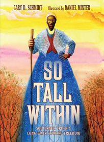 So Tall Within: Sojourner Truth's Long Walk Toward Freedom