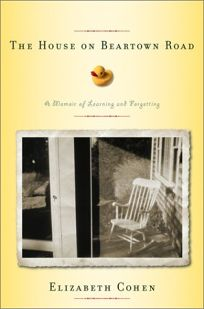 THE HOUSE ON BEARTOWN ROAD: A Memoir of Learning and Forgetting
